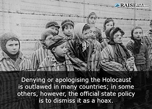 2 Denying Or Apologising The Holocaust Is Outlawed In Many Countries Some Others However Official State Policy To Dismiss It As A Hoax